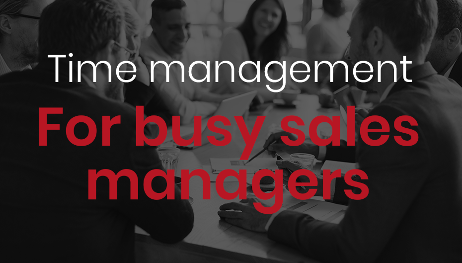 Time management for busy sales managers