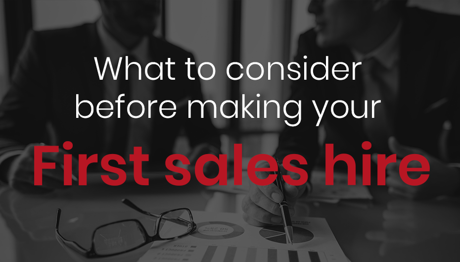 What to consider before making your first sales hire